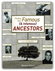 Finding Your Famous (& Infamous) Ancestors